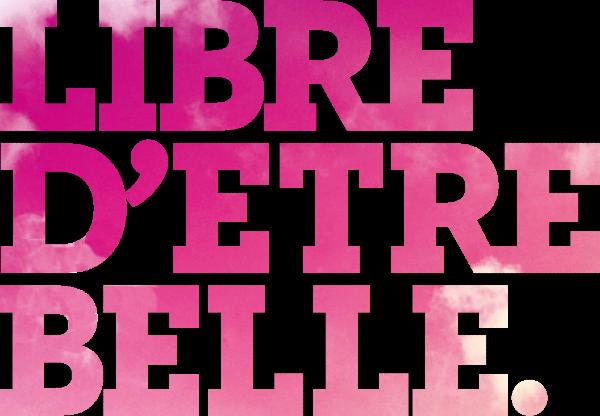 Libre-d-tre-belle